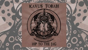 Kavus Torabi - Hip to the Jag