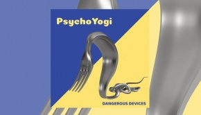 PsychoYogi - Dangerous Devices