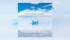 Steve Thorne - Levelled: Emotional Creatures Part 3
