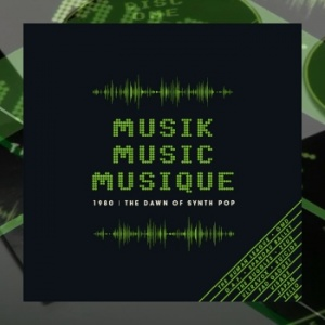 Various Artists - Musik, Music, Musique – 1980: The Dawn Of Synth Pop