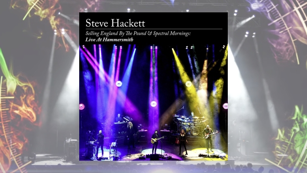 Steve Hackett - Selling England By The Pound & Spectral Mornings: Live at Hammersmith