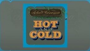 Adult Cinema - Hot And Cold