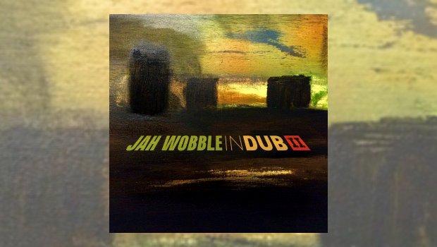 Jah Wobble - In Dub II
