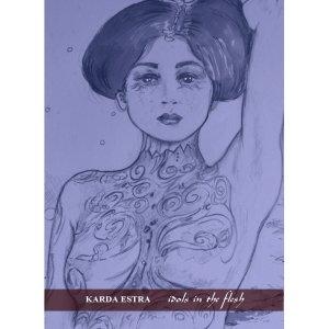 Karda Estra - Idols in the Flesh