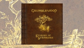 Grumblewood - Stories Of Strangers