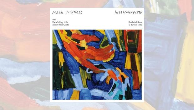 Mark Vickness - Interconnected