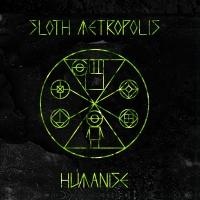 Sloth Metropolis – Humanise