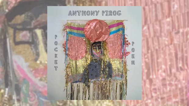Anthony Pirog - Pocket Poem