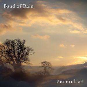Band Of Rain – Petrichor