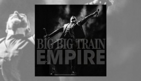 Big Big Train - Empire