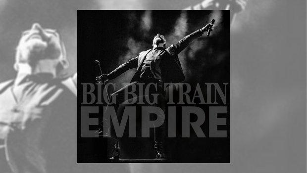 Big Big Train - Empire