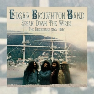 Edgar Broughton Band – Speak Down The Wires: The Recordings 1975 to 1982