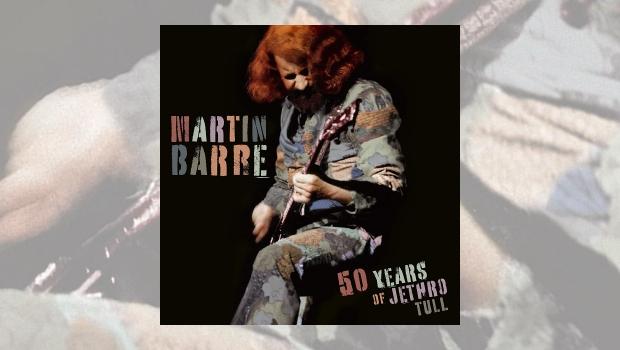 Martin Barre – 50 Years Of Jethro Tull