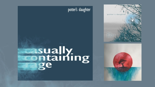 Potter's Daughter - Casually Containing Rage [EP] | This Winter's Child | Blood And Water