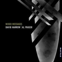 David Harrow & Al Fraser – Mixed Messages