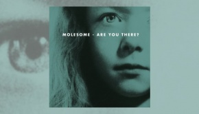 Molesome - Are You There?
