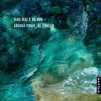 riana Tikao & Al Fraser – Nau Mai e Ka Hua