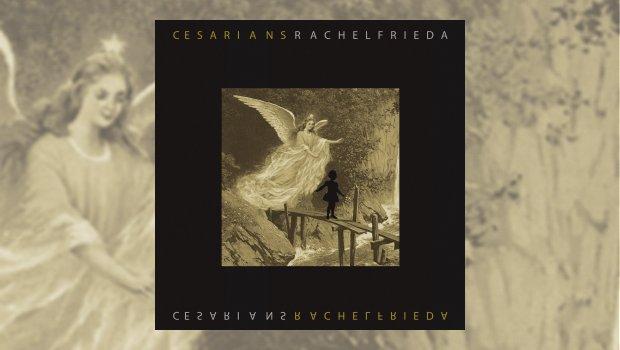 Cesarians – Rachel Frieda