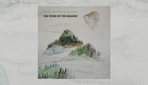 Fair Wind Pleases - The Wind Of The Season