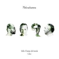 Métronhomme – Tutto Il Tempo Del Monde - 1.òikos