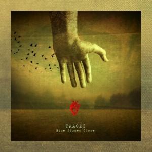 Nine Stones Close – Traces [10th Anniversary Remaster]