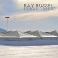 Ray Russell – Fluid Architecture