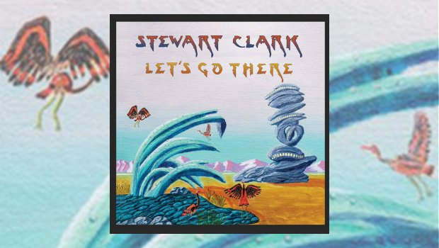 Stewart Clark - Let's Go There