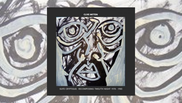 Clive Mitten – Suite Cryptique: Recomposing Twelfth Night 1978-1983
