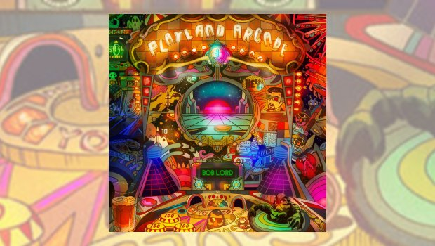 Bob Lord - Playland Arcade