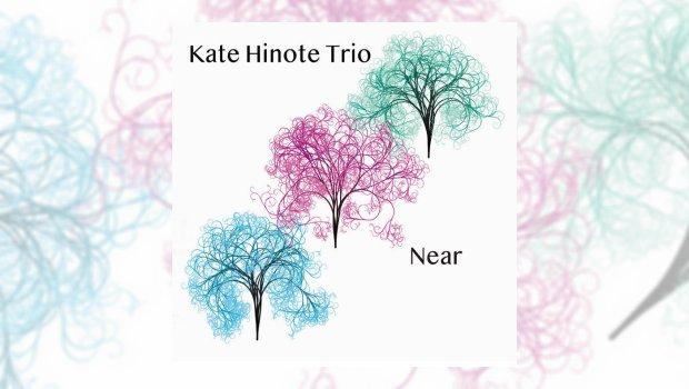 Kate Hinote Trio - Near