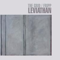 The Grid/Fripp - Leviathan