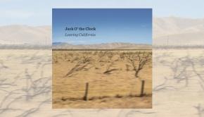 Jack O'the Clock – Leaving California