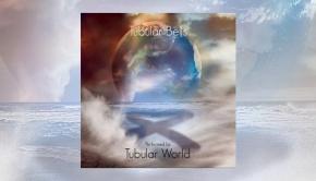 Tubular World – Tubular Bells