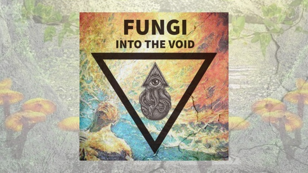 Fungi – Into The Void