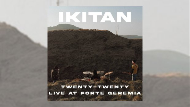 Ikitan - Twenty-Twenty Live at Forte Geremia