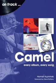 Hamish Kuzminski – Camel: Every Album, Every Song (On Track)
