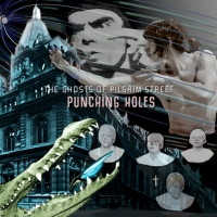 Punching Holes - The Ghosts Of Pilgrim Street