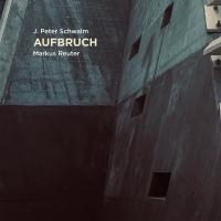 J. Peter Schwalm & Markus Reuter – Aufbrach