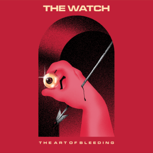 The Watch - The Art of Bleeding