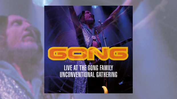 Gong – Live At The Gong Family Unconventional Gathering
