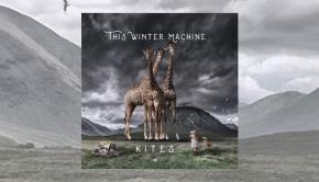 This Winter Machine – Kites